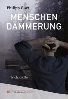 Menschendämmerung: Psychothriller