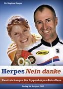 Herpes Nein danke: Handreichungen für Lippenherpes-Betroffene