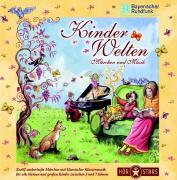 Kinder Welten: Geschichten für kleine Leute mit Robert Schumanns Kinderszenen