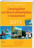 BVCD-Campingführer 2011: Campingplätze und Wohnmobilstellplätze in Deutschland