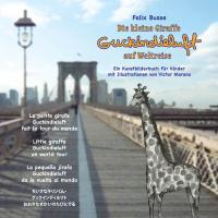 Die kleine Giraffe Guckindieluft auf Weltreise: Ein Kunstbilderbuch für Kinder mit Illustrationen von Victor Moreno