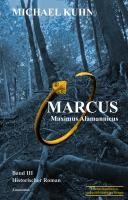 Marcus - Maximus Alamannicus: Schicksal an Mosel und Rhein Band 3