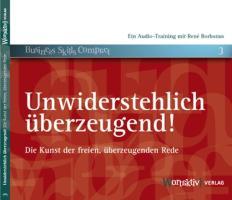 Unwiderstehlich überzeugend! Die Kunst der freien, überzeugenden Rede (2. Auflage)