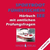 Sportbootführerschein (SBF) See - Hörbuch mit amtlichen Prüfungsfragen