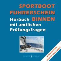Sportbootführerschein (SBF) Binnen - Hörbuch mit amtlichen Prüfungsfragen