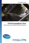 Erholungsgebiet Harz: Oberharzer Wasserregal ist UNESCO-Welterbe (German Edition)