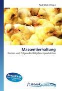 Massentierhaltung: Nutzen und Folgen der Billigfleischproduktion (German Edition)