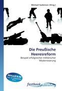 Die Preußische Heeresreform: Beispiel erfolgreicher militärischer Modernisierung