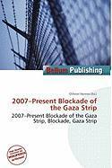 2007-Present Blockade of the Gaza Strip