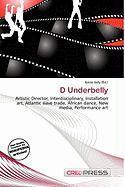 D Underbelly