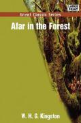 Afar in the Forest - Kingston, W. H. G.