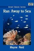 Ran Away to Sea - Reid, Mayne