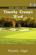 Timothy Crump's Ward - Alger, Horatio, Jr.
