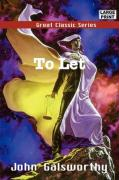 To Let - Galsworthy, John