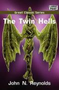 The Twin Hells - Reynolds, John N.