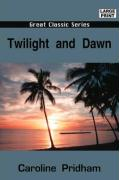 Twilight and Dawn - Pridham, Caroline