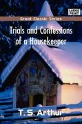 Trials and Confessions of a Housekeeper - Arthur, Timothy Shay