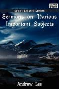 Sermons on Various Important Subjects - Lee, Andrew