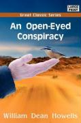 An Open-Eyed Conspiracy - Howells, William Dean