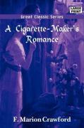A Cigarette-Maker's Romance - Crawford, F. Marion