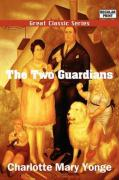 The Two Guardians - Yonge, Charlotte Mary