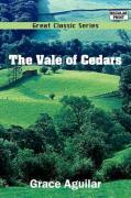 The Vale of Cedars - Aguilar, Grace