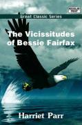 The Vicissitudes of Bessie Fairfax - Parr, Harriet