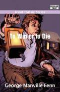 To Win or to Die - Fenn, George Manville