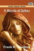 A Bicycle of Cathay - Stockton, Frank R.