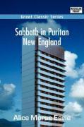 Sabbath in Puritan New England - Earle, Alice Morse