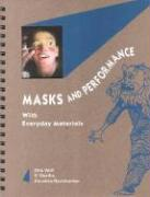 Masks and Performance: With Everyday Materials - Wolf, Gita; Geetha, V.; Ravishankar, Anushka