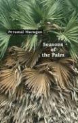 Seasons of the Palm - Murugan, Perumal