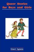 Queer Stories for Boys and Girls - Edward Eggleston, Eggleston