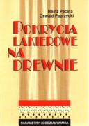 Pokrycia lakierowane na drewnie - Pecina, Heinz Paprzycki Oswald