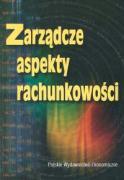 Zarzadcze aspekty rachunkowosci - Kiziukiewicz, Teresa (red. )