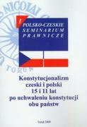 Konstytucjonalizm czeski i polski 15 i 11 lat po uchwaleniu konstytucji obu panstw