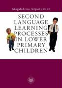 Second Language Learning Processes in Lower Primary Children. Vocabulary Acquisition - Szpotowicz, Magdalena