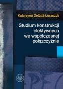 Studium konstrukcji elektywnych we wspolczesnej polszczyznie - Drozdz-Luszczyk, Katarzyna