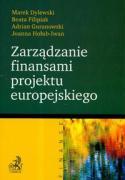 Zarzadzanie finansami projektu europejskiego - Dylewski, Marek; Filipiak, Beata; Guranowski, Adrian