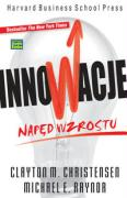 Innowacje Naped wzrostu - Christensen, Clayton M.; Raynor, Michael E.