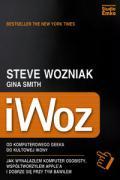 iWoz Od komputerowego geeka do kultowej ikony - Gina, Smith; Steve, Wozniak