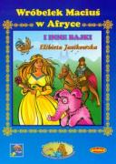 Wrobelek Macius w Afryce i inne bajki - Janikowska, Elzbieta
