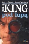 Stephen King pod lupa - Gresh, Lois H.; Weinberg, Robert