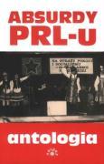 Absurdy PRL-u Antologia - Rychlewski, Marcin