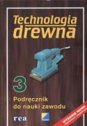 Technologia drewna 3 podrecznik do nauki zawodu - Deyda, Brigitte; Beilschmidt, Linus