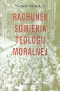 Rachunek sumienia teologii moralnej - Giertych, Wojciech