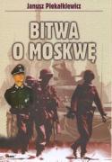 Bitwa o Moskwe - Piekalkiewicz, Janusz