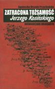 Zatracona tozsamosc Jerzego Kosinskiego - Przychodzka, Agnieszka Urszula