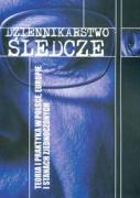 Dziennikarstwo sledcze. Teoria i praktyka w Polsce, Europie i Stanach Zjednoczonych - Worsowicz, Monika (red. ); Palczewski, Marek