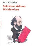 Sekretarz Adama Mickiewicza - Borejsza, Jerzy W.